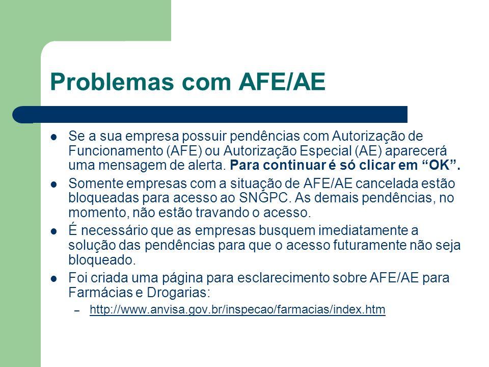 Problemas com AFE/AE Se a sua empresa possuir pendências com Autorização de Funcionamento (AFE) ou Autorização Especial (AE) aparecerá uma mensagem de