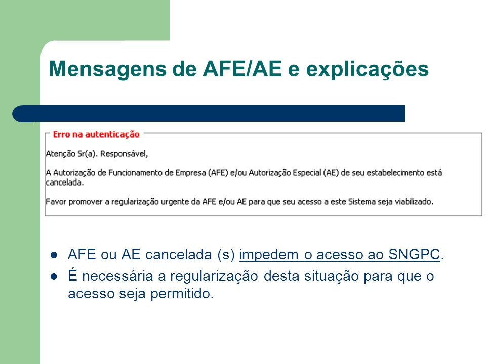 Mensagens de AFE/AE e explicações AFE ou AE cancelada (s) impedem o acesso ao SNGPC. É necessária a regularização desta situação para que o acesso sej