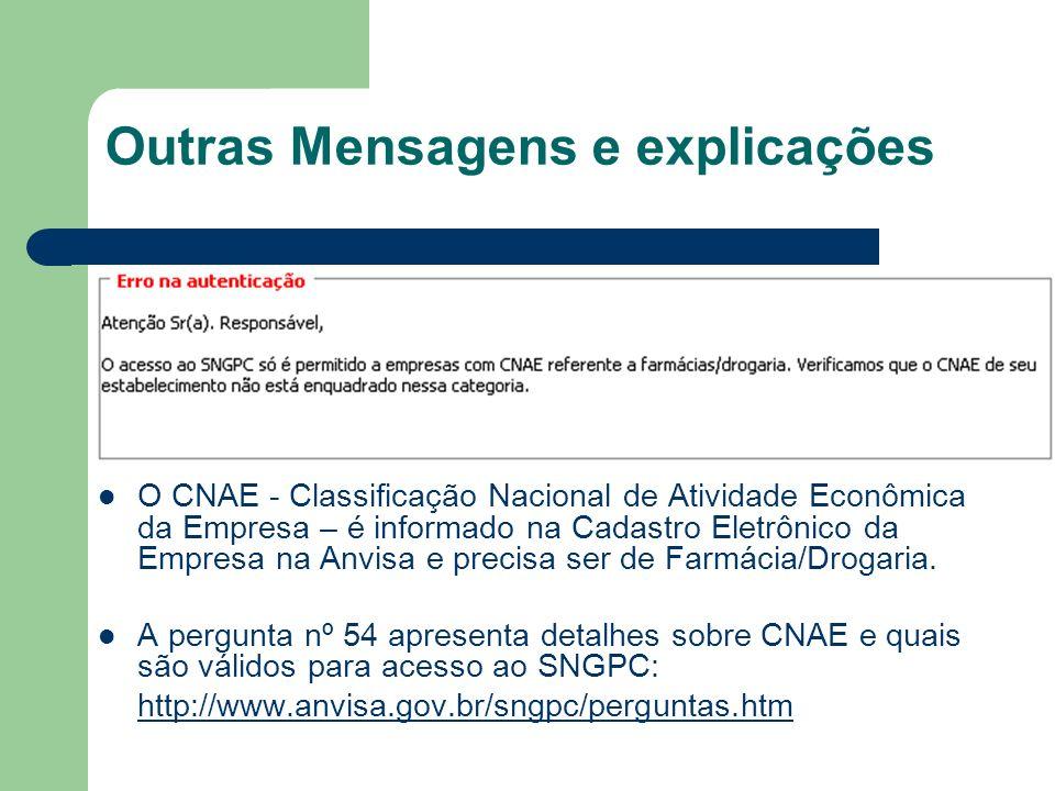 Outras Mensagens e explicações O CNAE - Classificação Nacional de Atividade Econômica da Empresa – é informado na Cadastro Eletrônico da Empresa na An