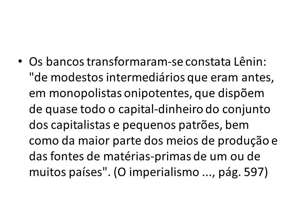 Os bancos transformaram-se constata Lênin: