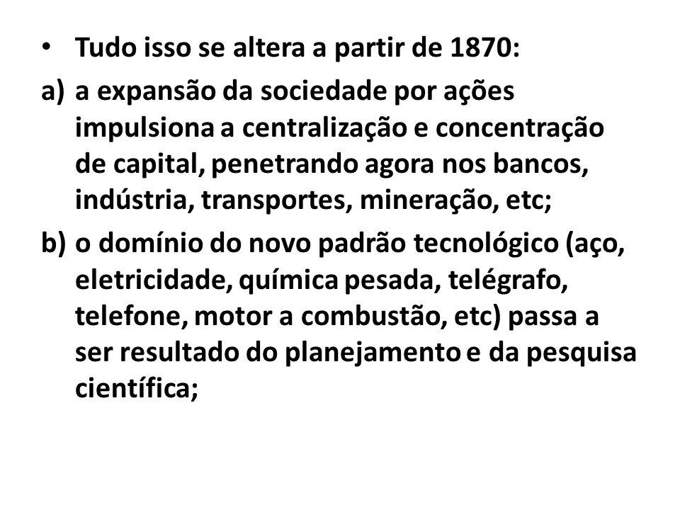 a)o movimento de a centralização de capitais é reforçado durante a I Grande Depressão (1873- 1896), além de possibilitar aos bancos assumirem posição estratégica de monopólio do crédito; b)a centralização de capitais, na medida em que permitia, também exigia a formação de grandes plantas produtivas.