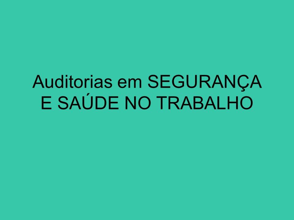 Auditorias em SEGURANÇA E SAÚDE NO TRABALHO