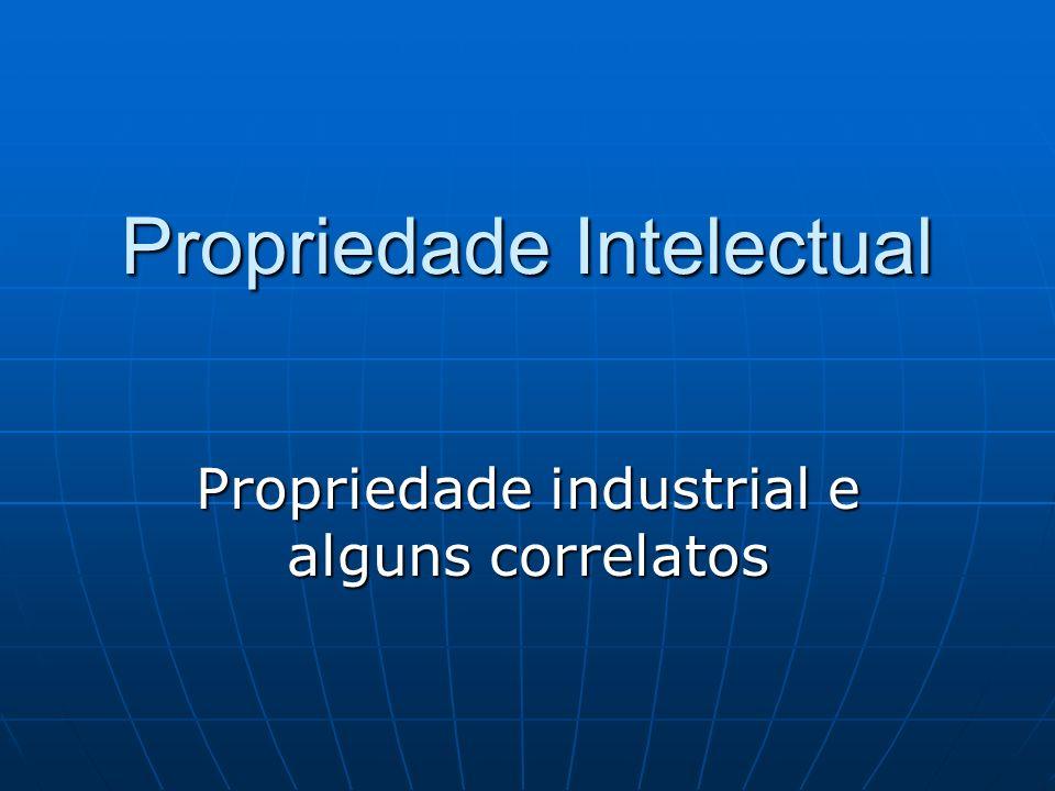 Propriedade Intelectual Propriedade industrial e alguns correlatos