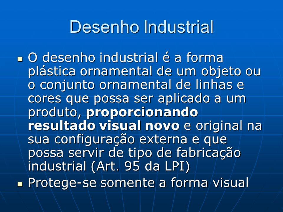 Desenho Industrial O desenho industrial é a forma plástica ornamental de um objeto ou o conjunto ornamental de linhas e cores que possa ser aplicado a