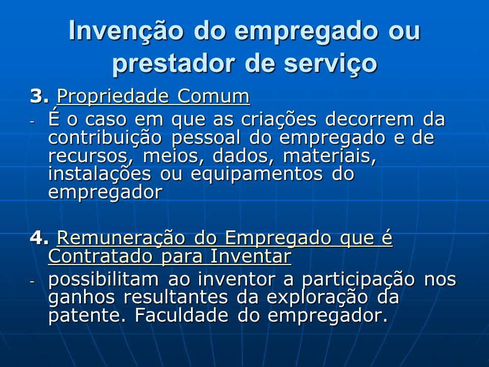 Invenção do empregado ou prestador de serviço 3. Propriedade Comum Propriedade ComumPropriedade Comum - É o caso em que as criações decorrem da contri
