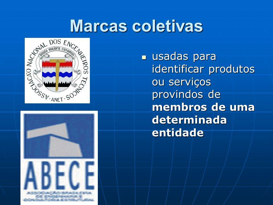 Marcas coletivas usadas para identificar produtos ou serviços provindos de membros de uma determinada entidade usadas para identificar produtos ou ser