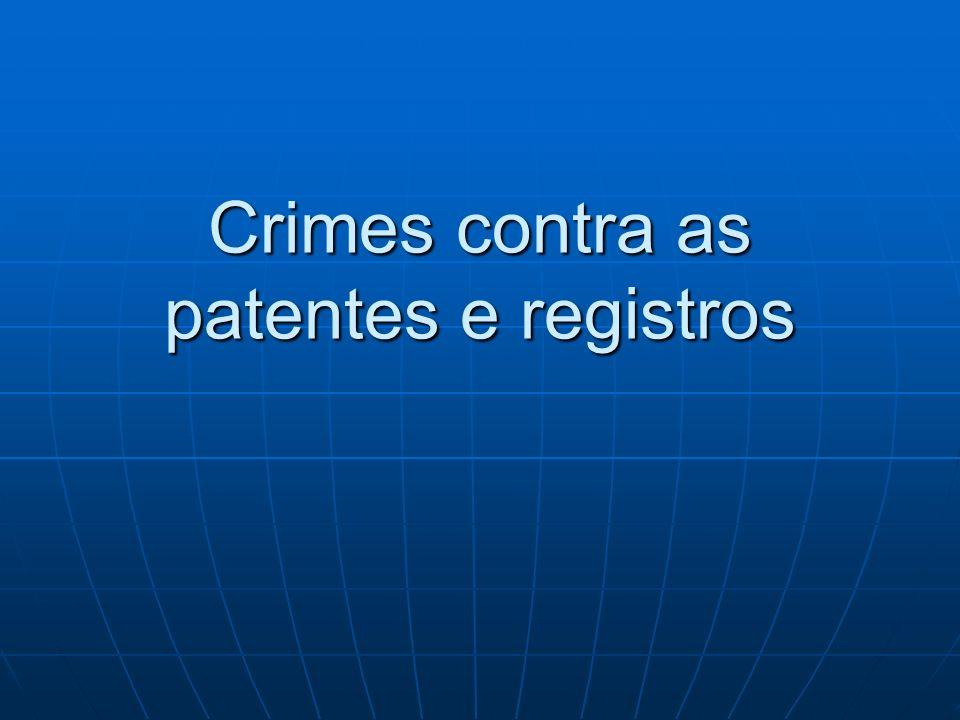 Crimes contra as patentes e registros