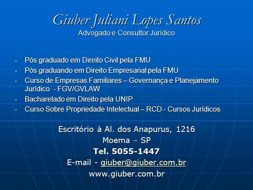 Giuber Juliani Lopes Santos Advogado e Consultor Jurídico Pós graduado em Direito Civil pela FMU Pós graduado em Direito Civil pela FMU Pós graduando
