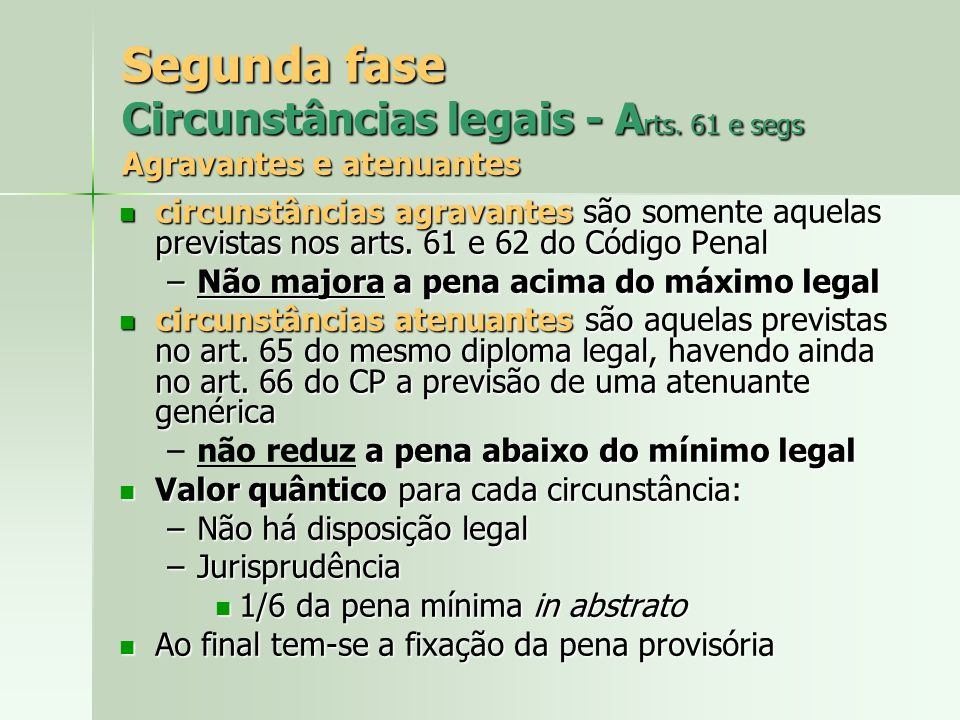 Segunda fase Circunstâncias legais - A rts.