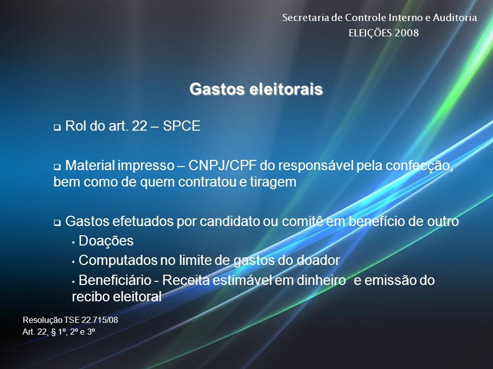 Secretaria de Controle Interno e Auditoria ELEIÇÕES 2008 Gastos eleitorais Rol do art. 22 – SPCE Material impresso – CNPJ/CPF do responsável pela conf