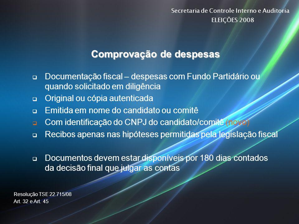Secretaria de Controle Interno e Auditoria ELEIÇÕES 2008 Comprovação de despesas Documentação fiscal – despesas com Fundo Partidário ou quando solicit