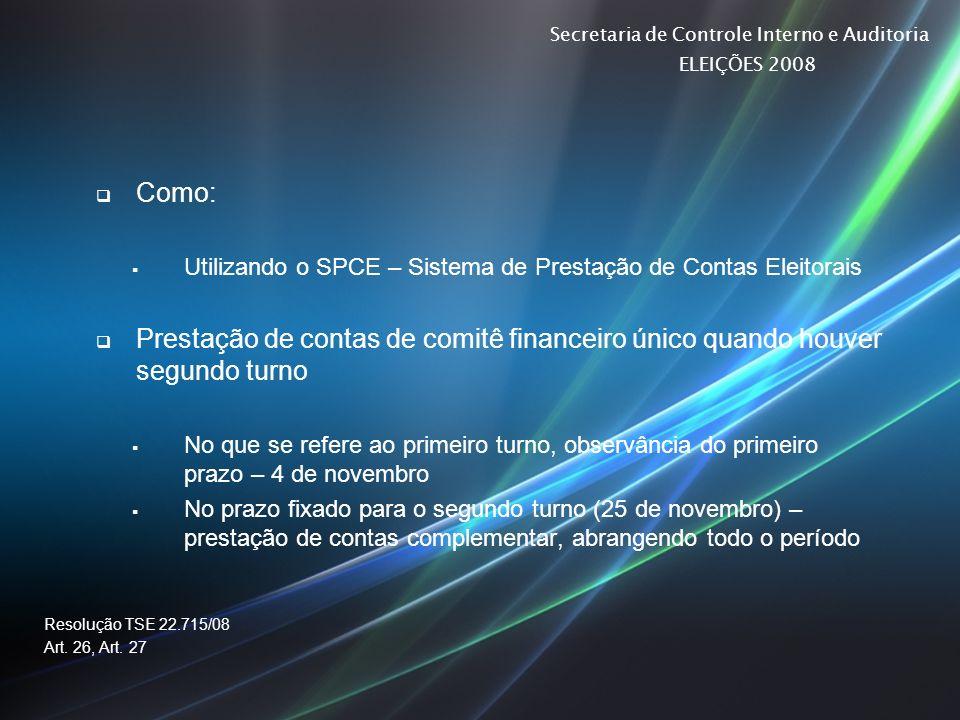 Secretaria de Controle Interno e Auditoria ELEIÇÕES 2008 Como: Utilizando o SPCE – Sistema de Prestação de Contas Eleitorais Prestação de contas de co