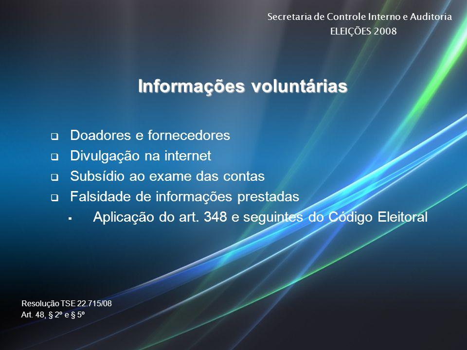 Secretaria de Controle Interno e Auditoria ELEIÇÕES 2008 Informações voluntárias Doadores e fornecedores Divulgação na internet Subsídio ao exame das