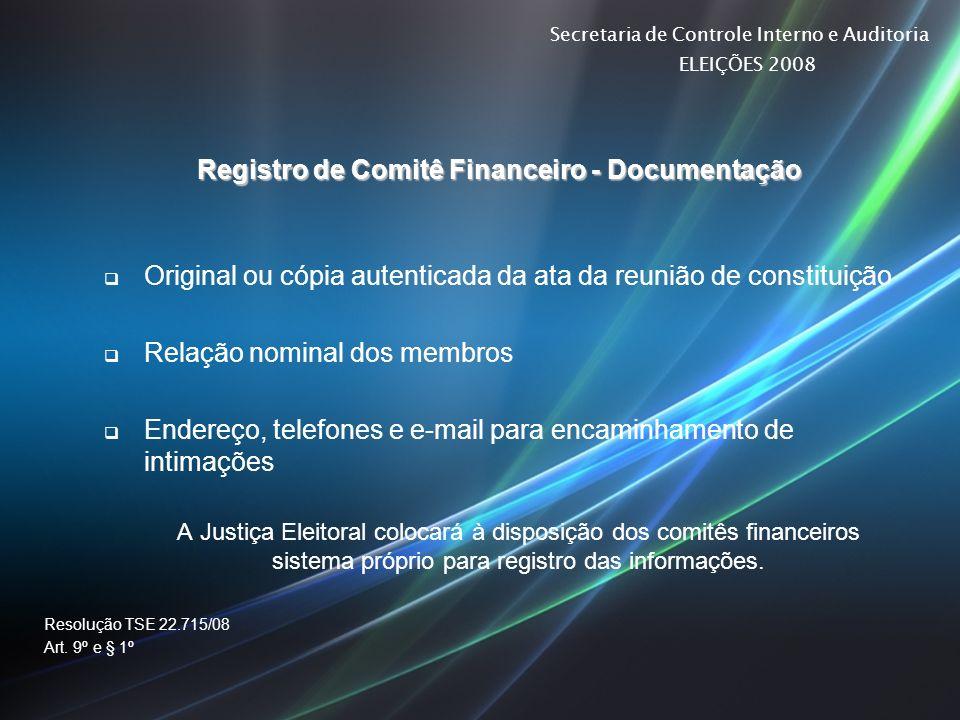 Secretaria de Controle Interno e Auditoria ELEIÇÕES 2008 SISTEMA DE REGISTRO DE COMITÊ FINANCEIRO SRCF Fluxo do processo Constituição do Comitê Financeiro Lançamento dos dados no SRCF Requerimento de registro perante o Juízo Eleitoral