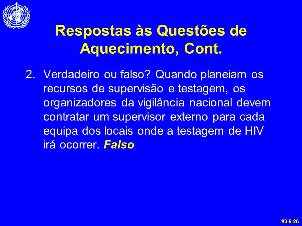 Respostas às Questões de Aquecimento, Cont. 2.Verdadeiro ou falso.