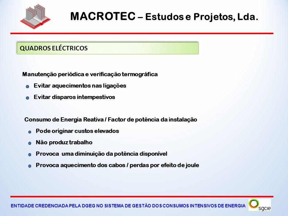 MACROTEC – Estudos e Projetos, Lda. ENTIDADE CREDENCIADA PELA DGEG NO SISTEMA DE GESTÃO DOS CONSUMOS INTENSIVOS DE ENERGIA Sistemas de controlo de Ilu