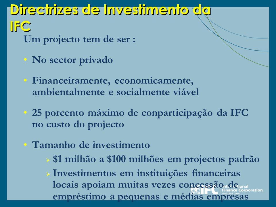 Directrizes de Investimento da IFC Um projecto tem de ser : No sector privado Financeiramente, economicamente, ambientalmente e socialmente viável 25