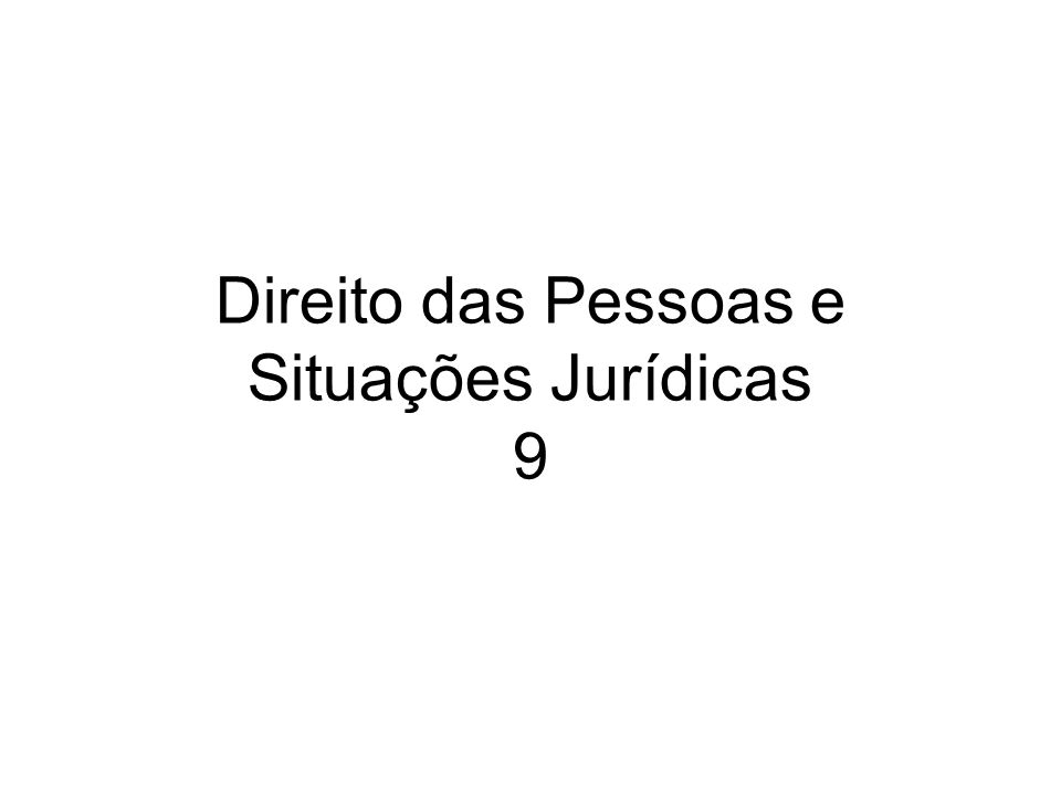 Direito das Pessoas e Situações Jurídicas 9