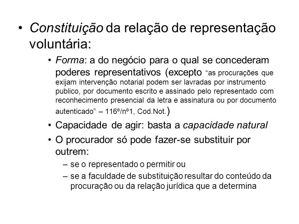 Constituição da relação de representação voluntária: Forma: a do negócio para o qual se concederam poderes representativos (excepto as procurações que
