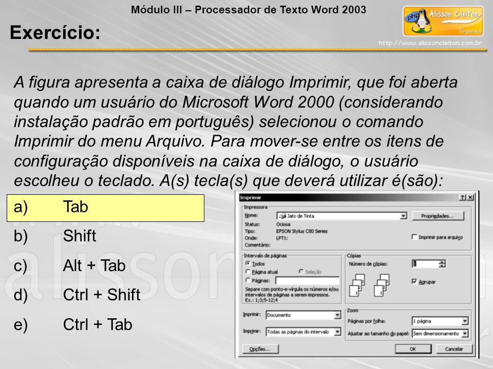 A figura apresenta a caixa de diálogo Imprimir, que foi aberta quando um usuário do Microsoft Word 2000 (considerando instalação padrão em português) selecionou o comando Imprimir do menu Arquivo.