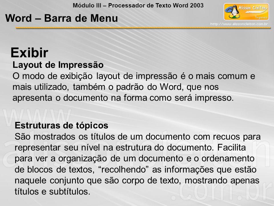 Layout de Impressão O modo de exibição layout de impressão é o mais comum e mais utilizado, também o padrão do Word, que nos apresenta o documento na forma como será impresso.