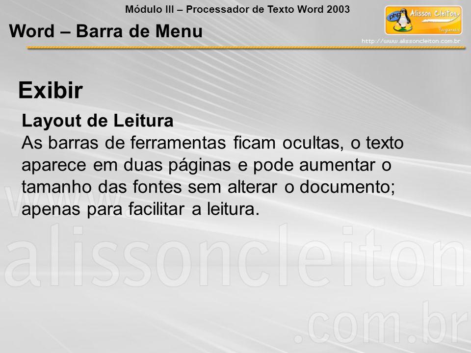 Layout de Leitura As barras de ferramentas ficam ocultas, o texto aparece em duas páginas e pode aumentar o tamanho das fontes sem alterar o documento; apenas para facilitar a leitura.