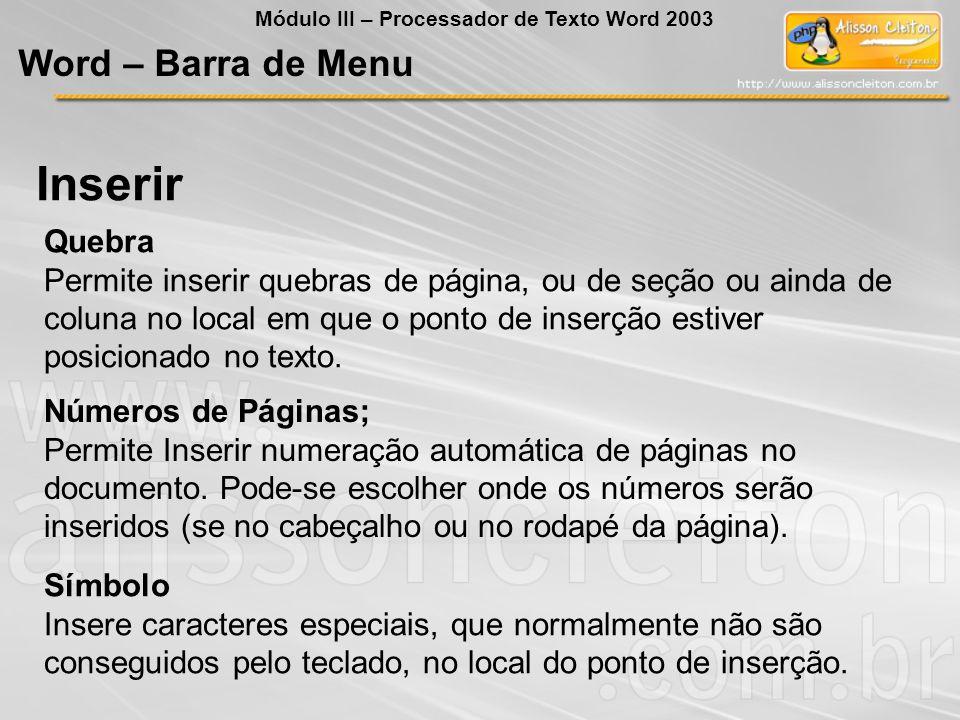 Números de Páginas; Permite Inserir numeração automática de páginas no documento.