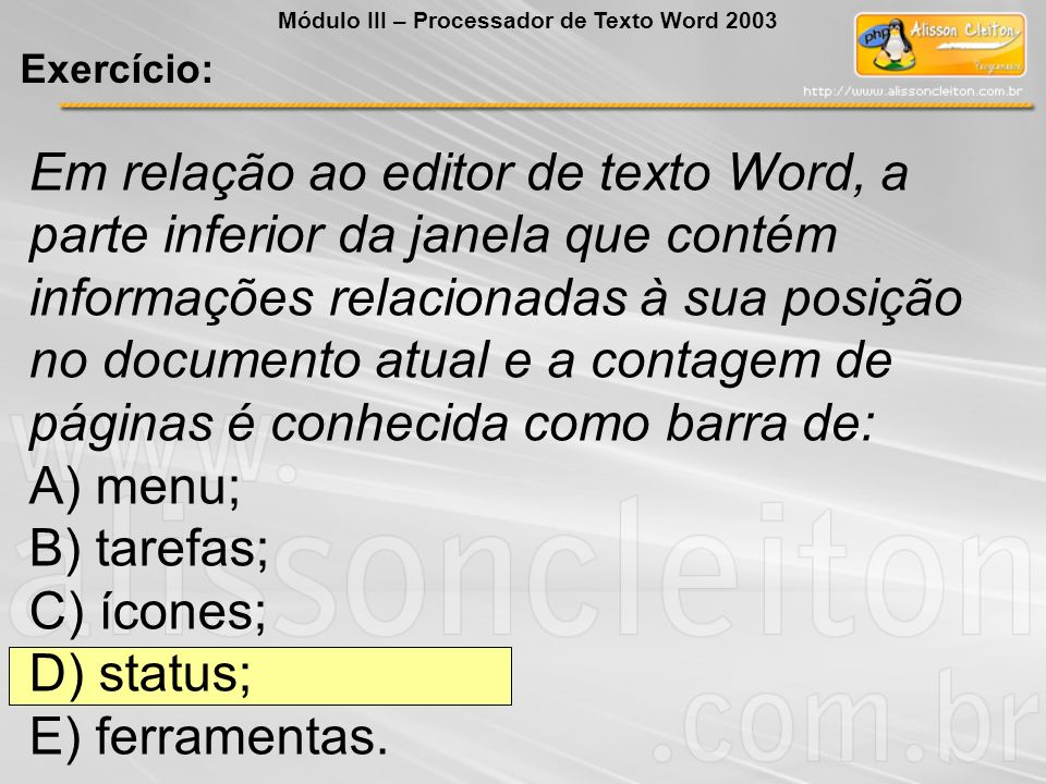 Em relação ao editor de texto Word, a parte inferior da janela que contém informações relacionadas à sua posição no documento atual e a contagem de pá