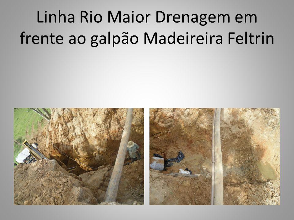Linha Rio Maior Drenagem em frente ao galpão Madeireira Feltrin