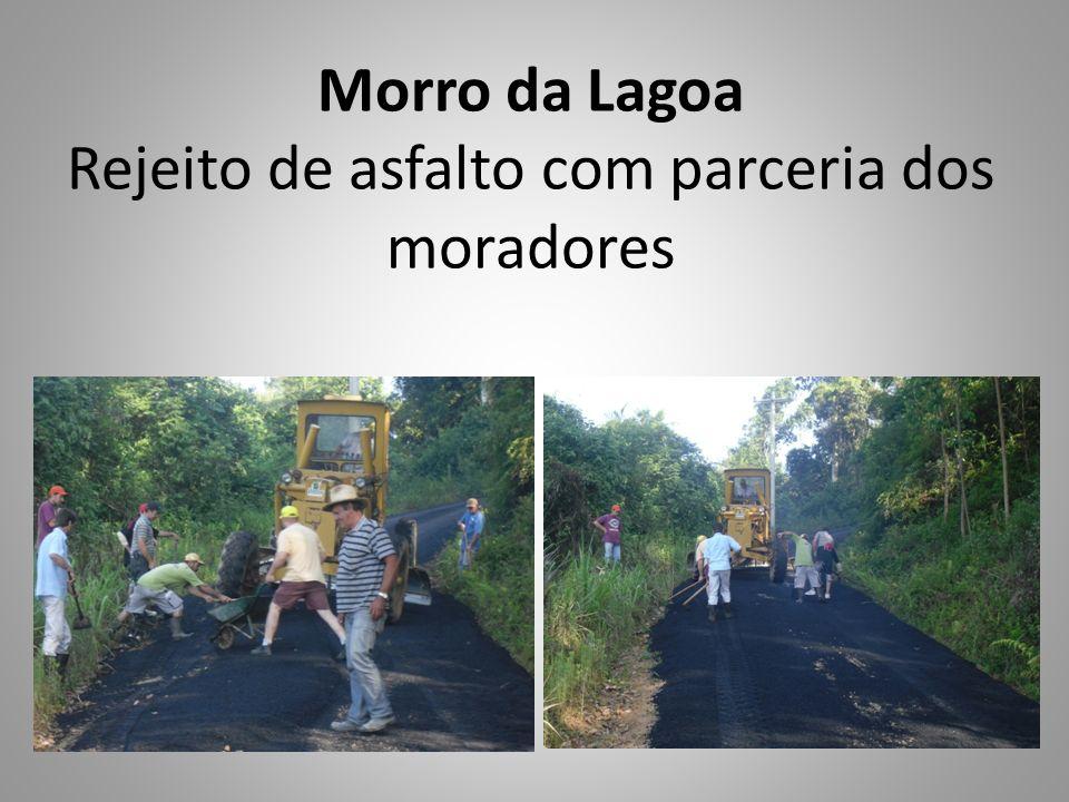 Morro da Lagoa Rejeito de asfalto com parceria dos moradores