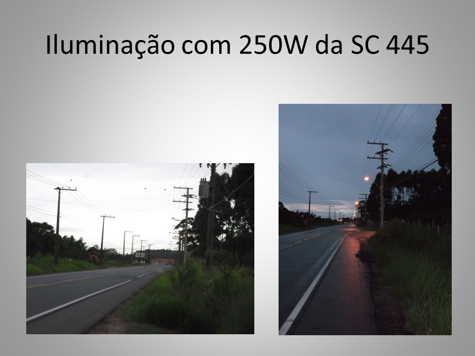 Iluminação com 250W da SC 445