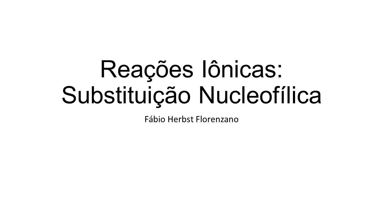 Substituição Nucleofílica Um dos principais tipos de reações orgânicas Consiste no ataque a um carbono (eletrofílico) por um nucleófilo, que se liga a esse carbono, substituindo um grupo presente no reagente (grupo abandonador, GA) Os haletos de alquila estão entre os compostas mais propensos a esse tipo de reação, pois os haletos são, em geral, bons GA As reações de substituição nucleofílicas podem ser assim representadas: Nu: + R-GA R-Nu + GA: