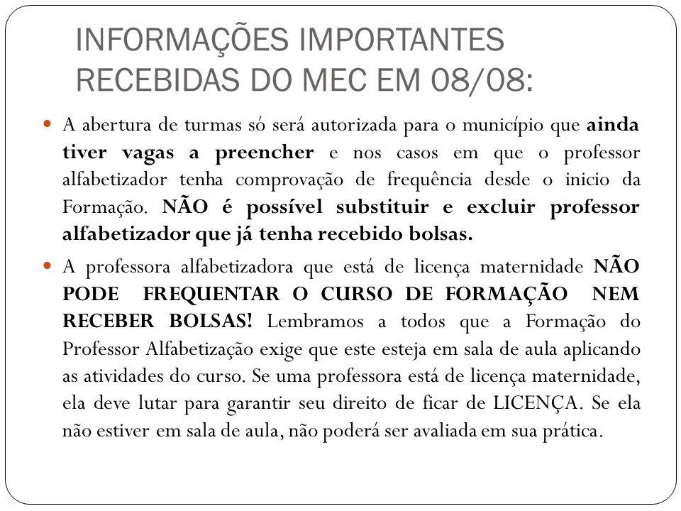 INFORMAÇÕES IMPORTANTES RECEBIDAS DO MEC EM 08/08: A abertura de turmas só será autorizada para o município que ainda tiver vagas a preencher e nos ca
