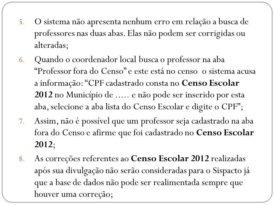 5. O sistema não apresenta nenhum erro em relação a busca de professores nas duas abas. Elas não podem ser corrigidas ou alteradas; 6. Quando o coorde