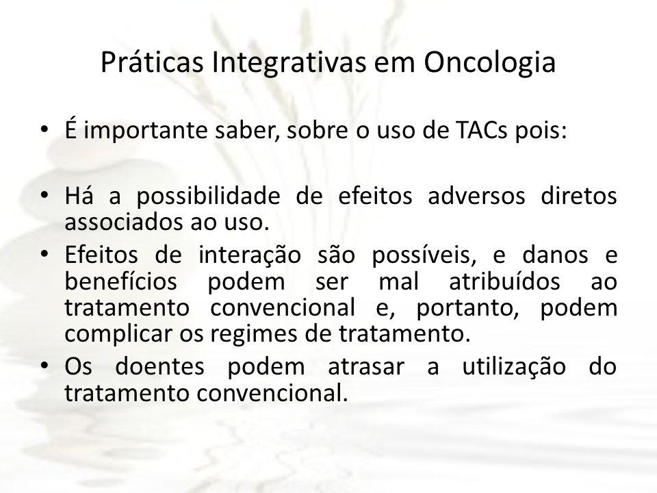 É importante saber, sobre o uso de TACs pois: Há a possibilidade de efeitos adversos diretos associados ao uso. Efeitos de interação são possíveis, e