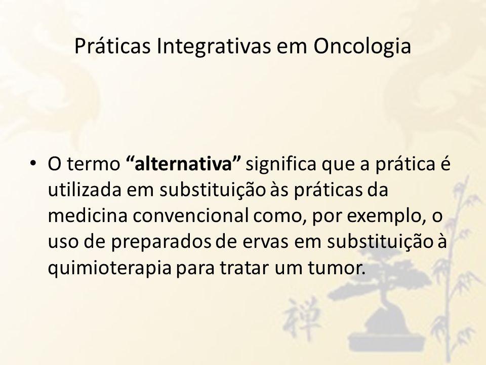 O termo alternativa significa que a prática é utilizada em substituição às práticas da medicina convencional como, por exemplo, o uso de preparados de