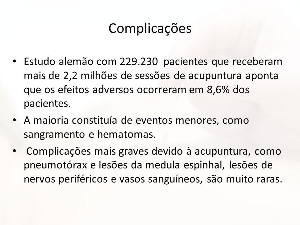 Complicações Estudo alemão com 229.230 pacientes que receberam mais de 2,2 milhões de sessões de acupuntura aponta que os efeitos adversos ocorreram e