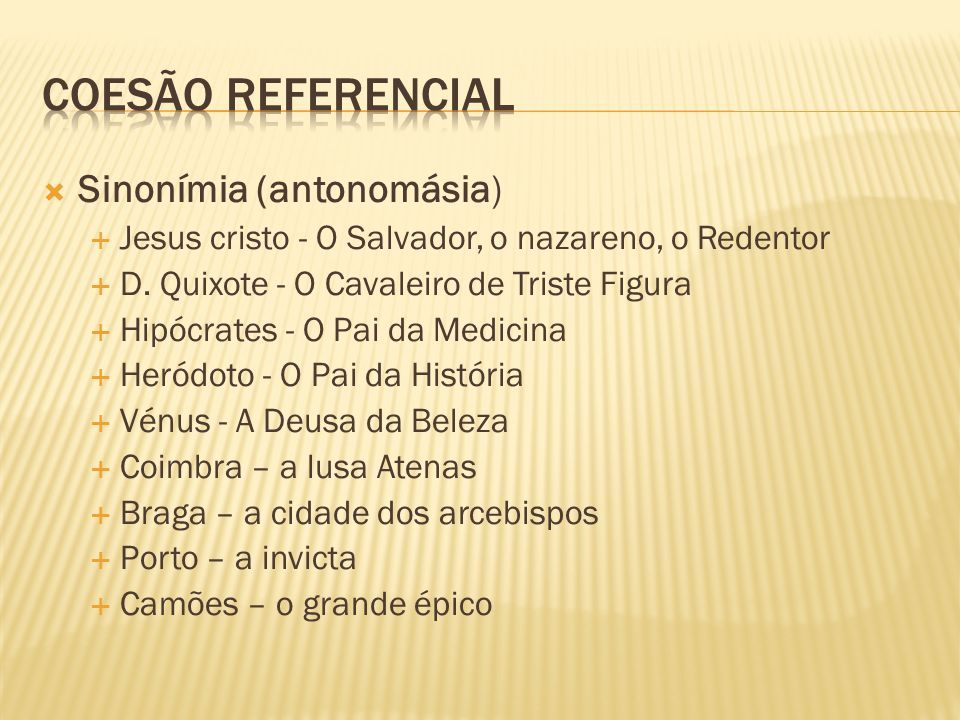 Sinonímia (antonomásia) Jesus cristo - O Salvador, o nazareno, o Redentor D.