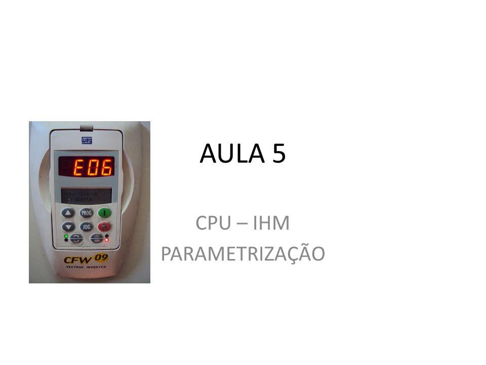 AULA 5 CPU – IHM PARAMETRIZAÇÃO