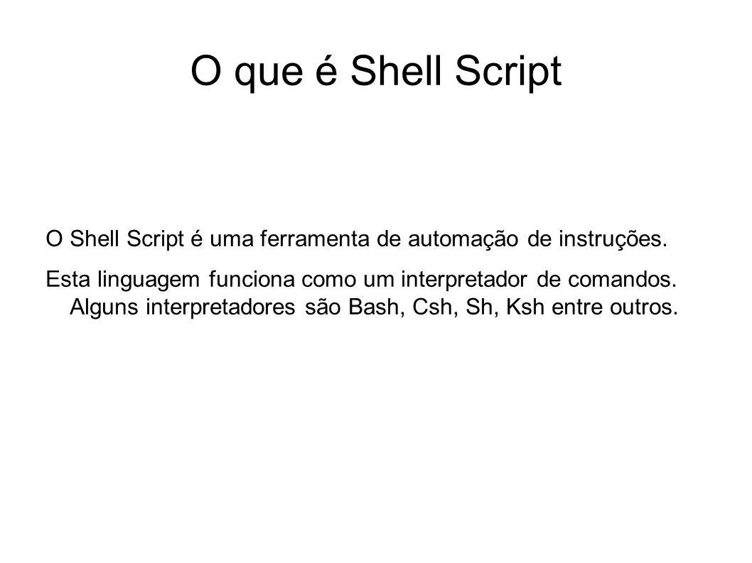 O que é Shell Script O Shell Script é uma ferramenta de automação de instruções. Esta linguagem funciona como um interpretador de comandos. Alguns int