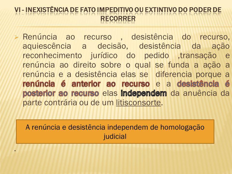 A renúncia e desistência independem de homologação judicial