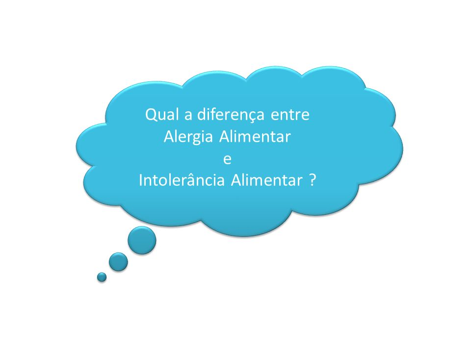 Qual a diferença entre Alergia Alimentar e Intolerância Alimentar .