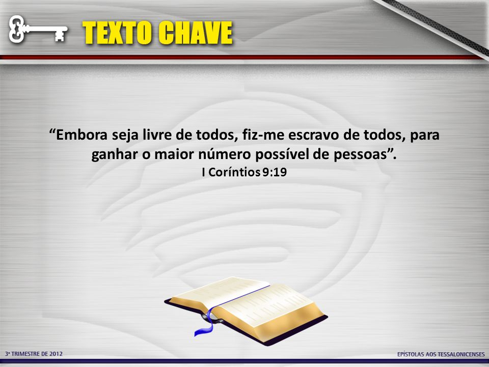 Embora seja livre de todos, fiz-me escravo de todos, para ganhar o maior número possível de pessoas. I Coríntios 9:19