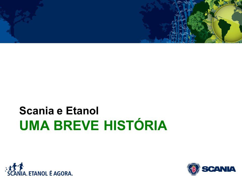 UMA BREVE HISTÓRIA Scania e Etanol