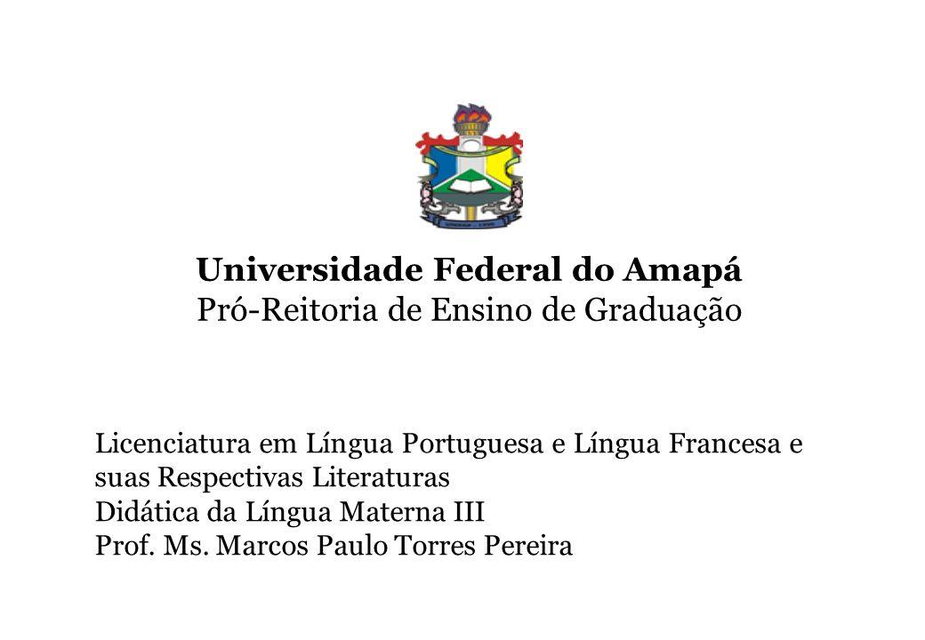 Universidade Federal do Amapá Pró-Reitoria de Ensino de Graduação Licenciatura em Língua Portuguesa e Língua Francesa e suas Respectivas Literaturas D