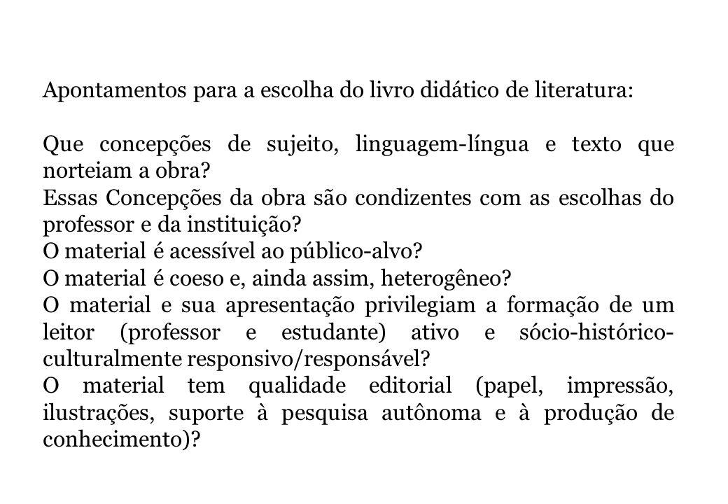 Apontamentos para a escolha do livro didático de literatura: Que concepções de sujeito, linguagem-língua e texto que norteiam a obra? Essas Concepções