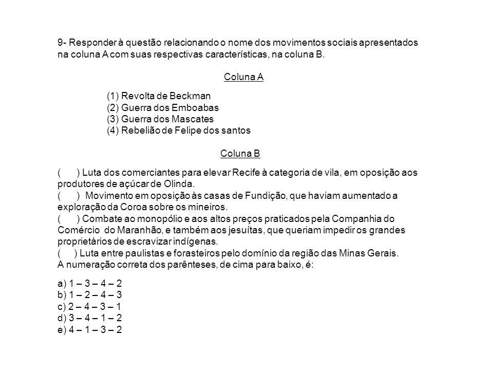 9- Responder à questão relacionando o nome dos movimentos sociais apresentados na coluna A com suas respectivas características, na coluna B. Coluna A