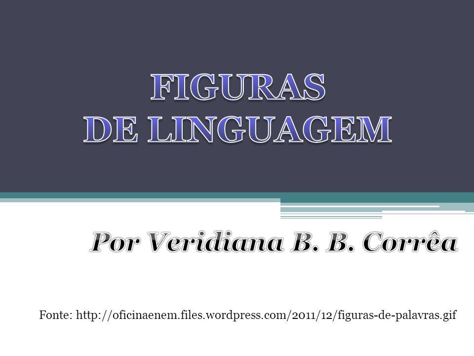Fonte: http://oficinaenem.files.wordpress.com/2011/12/figuras-de-palavras.gif