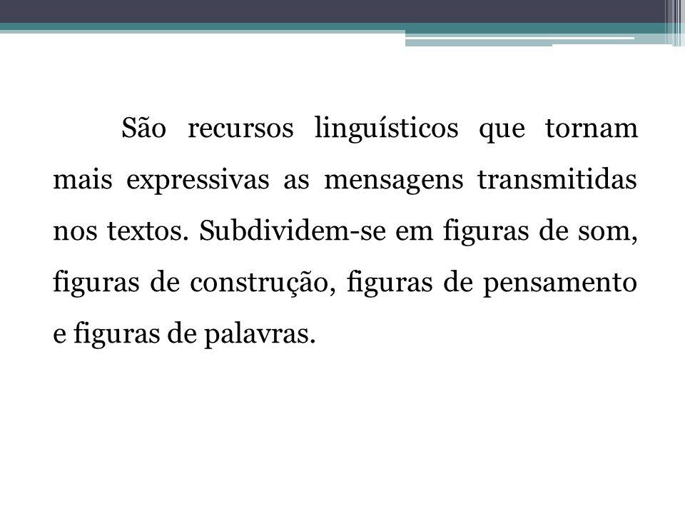 São recursos linguísticos que tornam mais expressivas as mensagens transmitidas nos textos.
