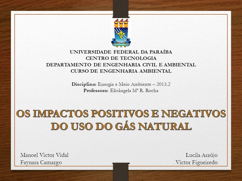 UNIVERSIDADE FEDERAL DA PARAÍBA CENTRO DE TECNOLOGIA DEPARTAMENTO DE ENGENHARIA CIVIL E AMBIENTAL CURSO DE ENGENHARIA AMBIENTAL Disciplina: Energia e